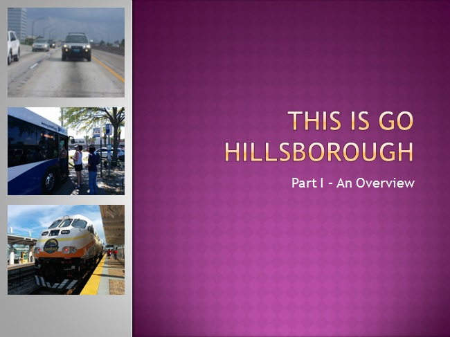 "The ""This Is Go Hillsborough"" blog series was put together to help summarize the public outreach process."